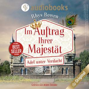 Adel unter Verdacht - Im Auftrag ihrer Majestät-Reihe, Band 4 (Ungekürzt) Audiobook