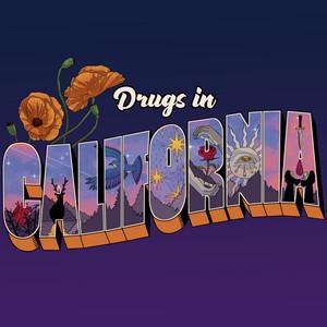 Drugs in California