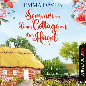 Sommer im kleinen Cottage auf dem Hügel (Ungekürzt) Audiobook