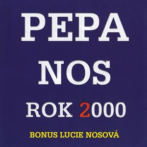Pepa Nos - Rok 2000