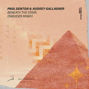 Beneath The Stars - Sneijder Remix by Paul Denton, Audrey Gallagher, Sneijder