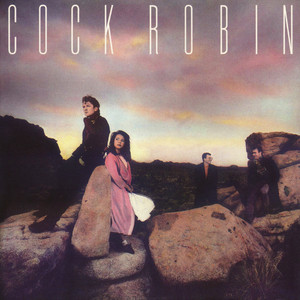 Cock Robin (Expanded Edition) album