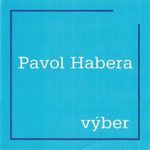 Pavol Habera - Výber