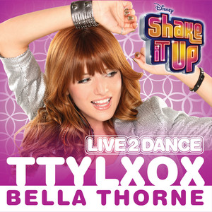 "TTYLXOX (From ""Shake It Up: Live 2 Dance"")"