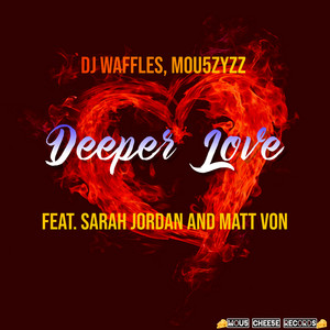 DJ Waffles & Mou5ZyZZ ft Sarah Jordan & Matt Von – Deeper Love (Studio Acapella)