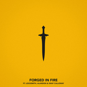 Forged In Fire (feat. Locksmith, Alandon & Sway Calloway)