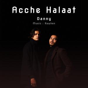 Acche Halaat