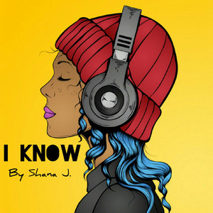 I Know by Shana J