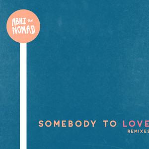 Somebody to Love (Remixes)