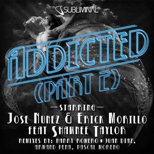 Addicted - Harry Romero & Juan Diaz Mix by Jose Nunez, Erick Morillo, Shawnee Taylor