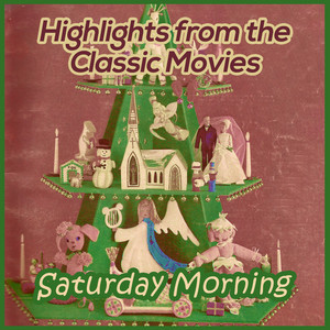 Saturday Morning: Highlights from the Classic Movies