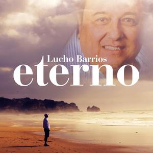 Lucho Barrios Eterno album