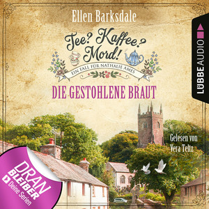Die gestohlene Braut - Nathalie Ames ermittelt - Tee? Kaffee? Mord!, Folge 18 (Ungekürzt) Audiobook