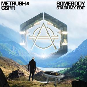 Somebody (Stadiumx Edit)