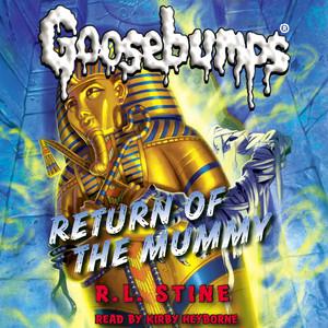 Return of the Mummy - Classic Goosebumps 18 (Unabridged) Livre audio téléchargement gratuit