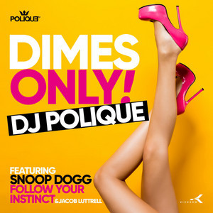 Dimes Only (feat. Snoop Dogg, Follow Your Instinct & Jacob Luttrell)