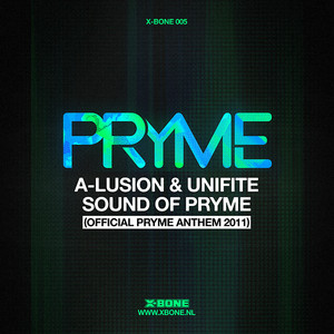 Sound of Pryme - Official Pryme Anthem 2011 by A-Lusion, Unifite