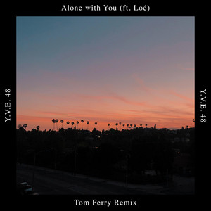 Alone with You (Tom Ferry Remix)
