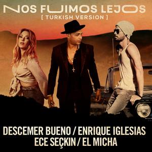 Nos Fuimos Lejos (feat. El Micha) [Turkish Version]