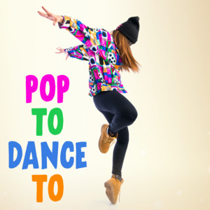Pop To Dance To