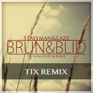 Brun Og Blid (Tix Remix)
