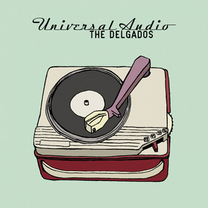 Universal Audio - The Delgados