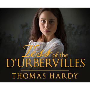 Tess of the d'Urbervilles (Unabridged)