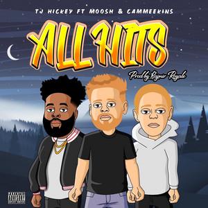 All Hits (feat. Cam Meekins & MOO$H)