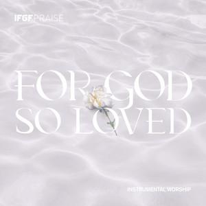 For God So Loved: Instrumental Worship