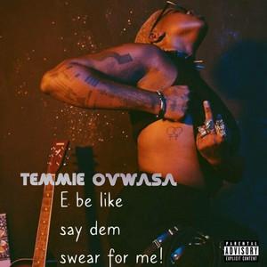 E be like say dem swear for me