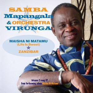 Maisha ni Matamu (Life is Sweet) by Samba Mapangala & Orchestra Virunga