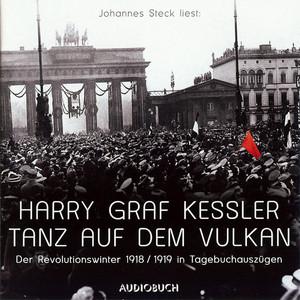 Tanz auf dem Vulkan - Der Revolutionswinter 1918/19 in Tagebuchauszügen, Kapitel 7 by Harry Graf Kessler, Johannes Steck