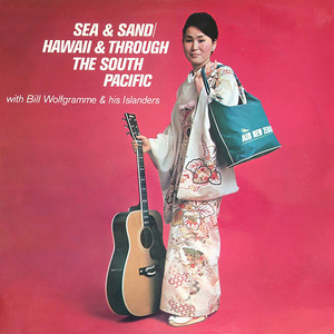 Sea And Sand by Bill Wolfgramm & His Islanders