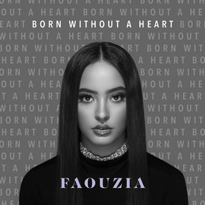 Born Without a Heart - Faouzia