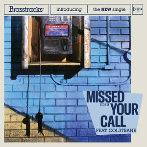 Missed Your Call (feat. Col3trane)