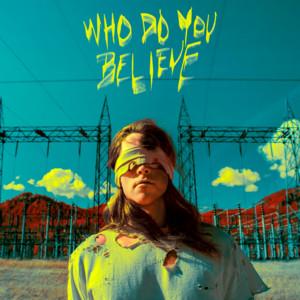 Who Do You Believe