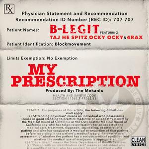 My Prescription (feat. Taj He Spitz, Ocky Ocky & 4rAx) - Single