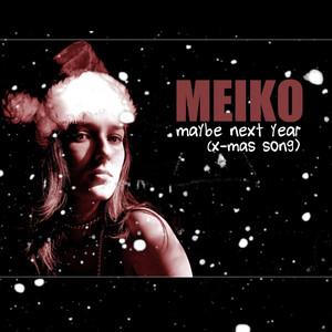 Maybe Next Year (X-Mas Song) - Single