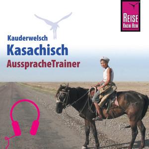 Reise Know-How Kauderwelsch AusspracheTrainer Kasachisch Audiobook