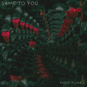 Same to You