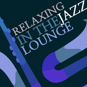 Relaxing in the Jazz Lounge album