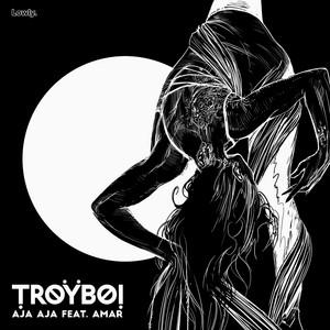 AJA AJA by TroyBoi, Amar