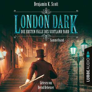 London Dark - Die ersten Fälle des Scotland Yard, Sammelband: Folge 1-8 (Ungekürzt) Audiobook