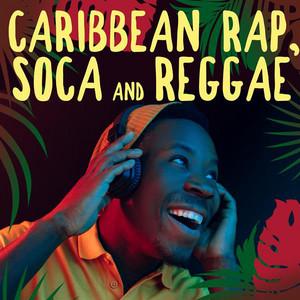 Caribbean Rap, Soca and Reggae