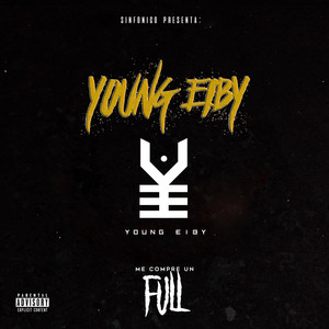Sinfonico Presenta: Me Compre Un Full (Young Eiby Remix)