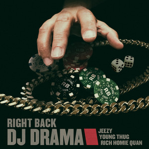 Right Back feat. Jeezy, Young Thug & Rich Homie Quan