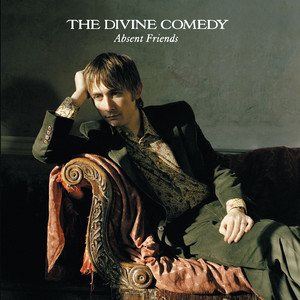 The Divine Comedy  Absent Friends :Replay
