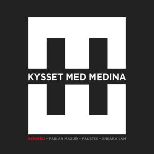Kysset Med Medina (Remixed)