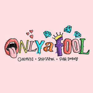 Only A Fool (with Pink Sweat$) cover art