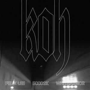 KOH (feat. Ecco2k & Whitearmor)